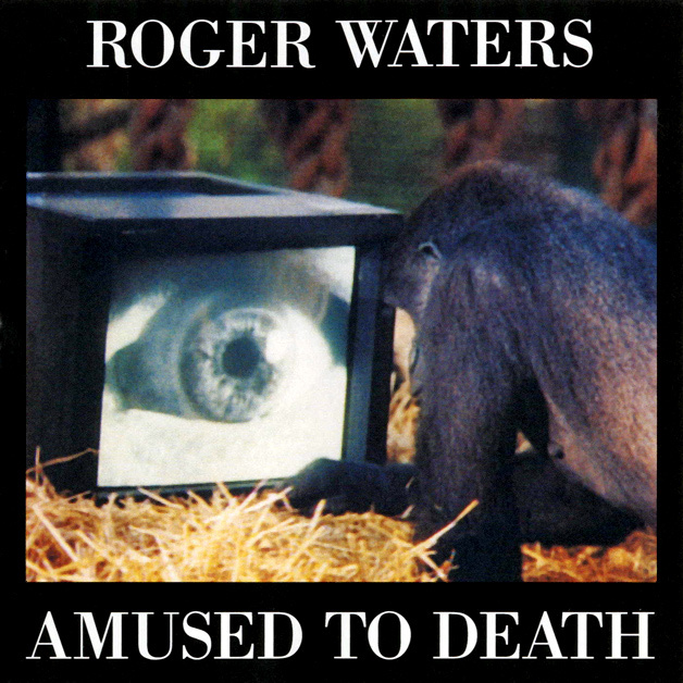 Roger Waters. AMUSED TO DEATH